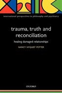 Book Trauma, Truth and Reconciliation: Healing damaged relationships by Nancy Potter