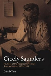Book Cicely Saunders - Founder Of The Hospice Movement: Selected Letters 1959-1999 by David Clark