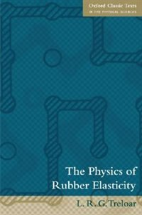 Book The Physics of Rubber Elasticity by L.R.G Treloar