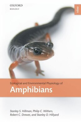 Book Ecological and Environmental Physiology of Amphibians by Stanley S. Hillman