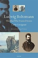 Book Ludwig Boltzmann: The Man Who Trusted Atoms by Carlo Cercignani