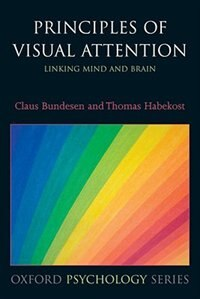 Book Principles of Visual Attention: Linking Mind and Brain by Claus Bundesen