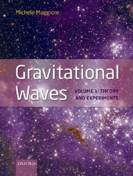 Book Gravitational Waves: Volume 1: Theory and  Experiments by Michele Maggiore
