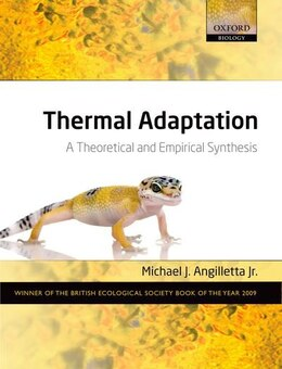 Book Thermal Adaptation: A Theoretical and Empirical Synthesis by Michael J. Angilletta