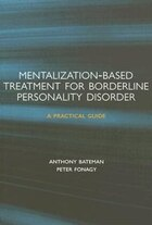 Mentalization-based Treatment for Borderline Personality Disorder: A Practical Guide