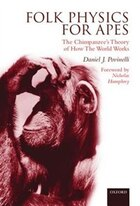 Folk Physics for Apes: The Chimpanzees theory of how the world works