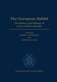 Book The European Rabbit: History and Biology of a Successful Colonizer by Harry V. Thompson
