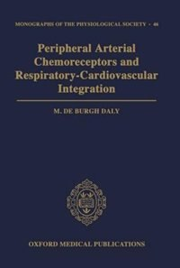 Book Peripheral Arterial Chemoreceptors and Respiratory-Cardiovascular Integration by M. de Burgh Daly