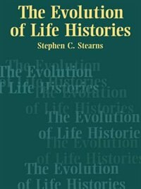 Book The Evolution of Life Histories by Stephen C. Stearns