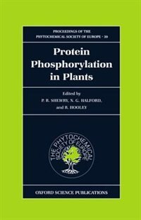 Book Protein Phosphorylation in Plants by Peter R. Shewry
