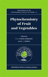 Book Phytochemistry of Fruits and Vegetables: Phytochemistry Of Fruit & Vege by F. A. Tomas-Barberan