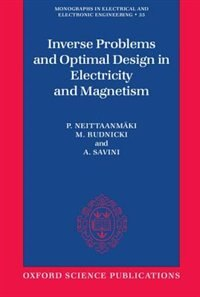 Book Inverse Problems and Optimal Design in Electricity and Magnetism by P. Neittaanmaki