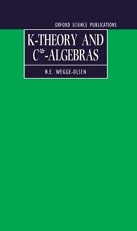 Book K-Theory and C*-Algebras: A Friendly Approach by N. E. Wegge-Olsen