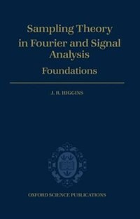 Book Sampling Theory in Fourier and Signal Analysis: Foundations: Foundations by J. R. Higgins