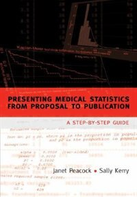 Book Presenting medical statistics from proposal to publication: A step-by-step guide by Janet Peacock