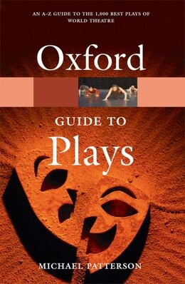 Book The Oxford Guide To Plays by Michael Patterson