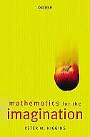 Book Mathematics for the Imagination by Peter Higgins