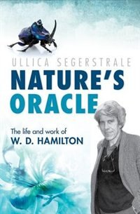 Book Natures Oracle: The Life and Work of W.D. Hamilton by Ullica Segerstrale