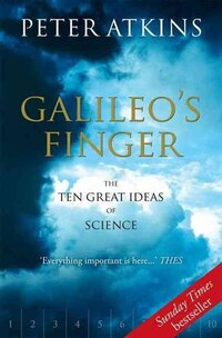 Galileos Finger: The Ten Great Ideas of Science