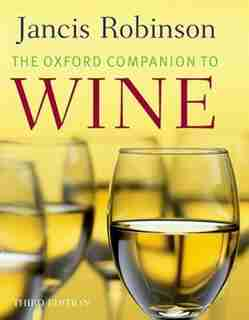 The Oxford Companion to Wine by Jancis Robinson