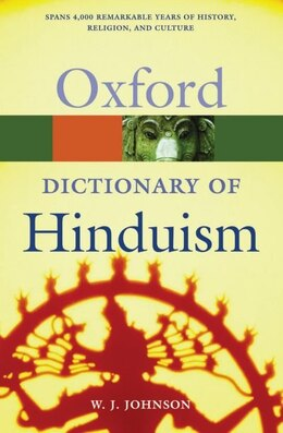 Book A Dictionary of Hinduism by William J. Johnson