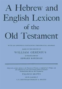 Book A Hebrew and English Lexicon of the Old Testament: With an Appendix containing the Biblical Aramaic by H. F. W. Gesenius