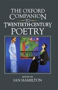 Book The Oxford Companion to Twentieth-Century Poetry in English by Ian Hamilton