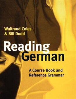 Book Reading German: A Course Book and Reference Grammar by Waltraud Coles