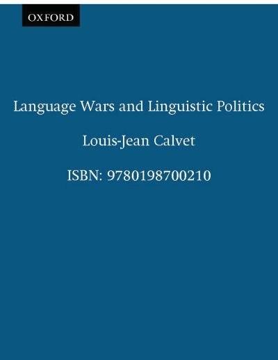 Language Wars and Linguistic Politics by Louis-Jean Calvet