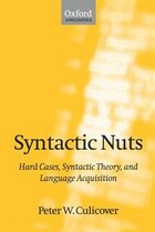Syntactic Nuts: Hard Cases, Syntactic Theory, and Language Acquisition
