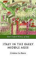 Book Italy in the Early Middle Ages: 476-1000 by Cristina La Rocca