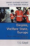 Book Empire, Welfare State, Europe: History of the United Kingdom 1906-2001 by T. O. Lloyd