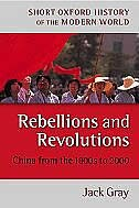 Book Rebellions and Revolutions: China from the 1880s to 2000 by Jack Gray