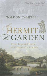 Book The Hermit in the Garden: From Imperial Rome to Ornamental Gnome by Gordon Campbell