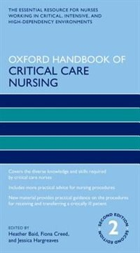 Book Oxford Handbook of Critical Care Nursing by Heather Baid