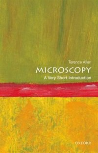 Book Microscopy: A Very Short Introduction by Terence Allen
