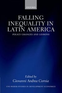 Book Falling Inequality in Latin America: Policy Changes and Lessons by Giovanni Andrea Cornia