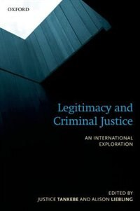Book Legitimacy and Criminal Justice: An International Exploration by Justice Tankebe