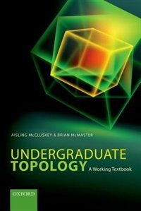 Book Undergraduate Topology: A Working Textbook by Aisling McCluskey