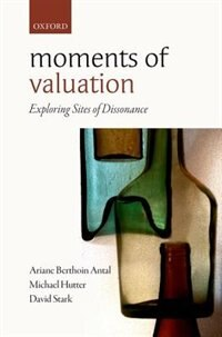 Book Moments of Valuation: Exploring Sites of Dissonance by Ariane Berthoin Antal