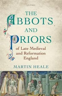 Book The Abbots and Priors of Late Medieval and Reformation England by Martin Heale