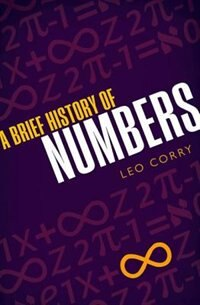 Book A Brief History of Numbers by Leo Corry