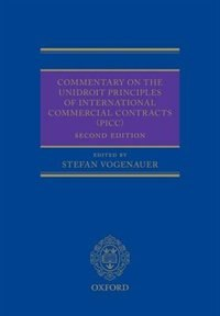 Book Commentary on the UNIDROIT Principles of International Commercial Contracts (PICC) by Stefan Vogenauer