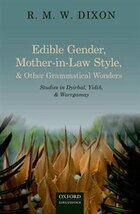 Edible Gender, Mother-in-Law Style, and Other Grammatical Wonders: Studies in Dyirbal, Yidin, and…