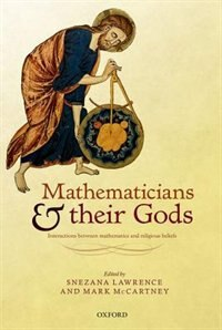 Book Mathematicians and their Gods: Interactions between mathematics and religious beliefs by Snezana Lawrence