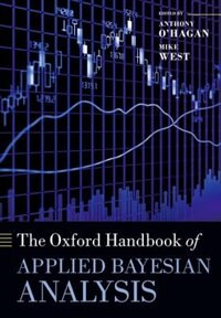 Book The Oxford Handbook of Applied Bayesian Analysis by Anthony O Hagan