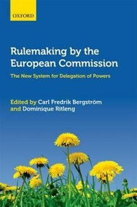 Book Rulemaking by the European Commission: The New System for Delegation of Powers by Carl Fredrik Bergstrom