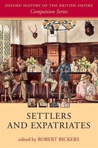 Book Settlers and Expatriates: Britons over the Seas by Robert Bickers
