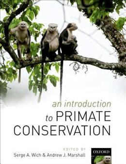 Book An Introduction to Primate Conservation by Serge A. Wich