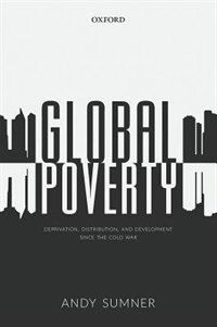Book Global Poverty: Deprivation, Distribution, and Development Since the Cold War by Andy Sumner